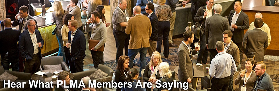 Hear What PLMA members Are Saying